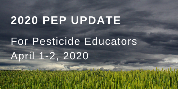 Click to register and learn more about the 2020 PEP Update for pesticide educators.